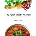The Asian Vegan Kitchen: Authentic and Appetizing Dishes fr