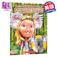 【中商原版】学乐 如果你有动物的耳朵What If You Had Animal Ears 英文原版