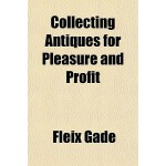 【预订】Collecting Antiques for Pleasure and Profit 97811533650
