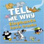 现货 Tell Me Why: Elephants Have Trunks