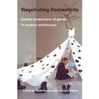 【预订】Negotiating Domesticity: Spatial Productions of Gender i