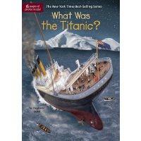【现货】英文原版 What Was the Titanic? 泰坦尼克号是什么 who was/is认知系列 中小学生