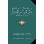 【预订】Man and Beast in Eastern Ethiopia: From Observations Ma
