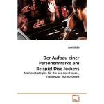 【预订】Der Aufbau Einer Personenmarke Am Beispiel Disc Jockeys