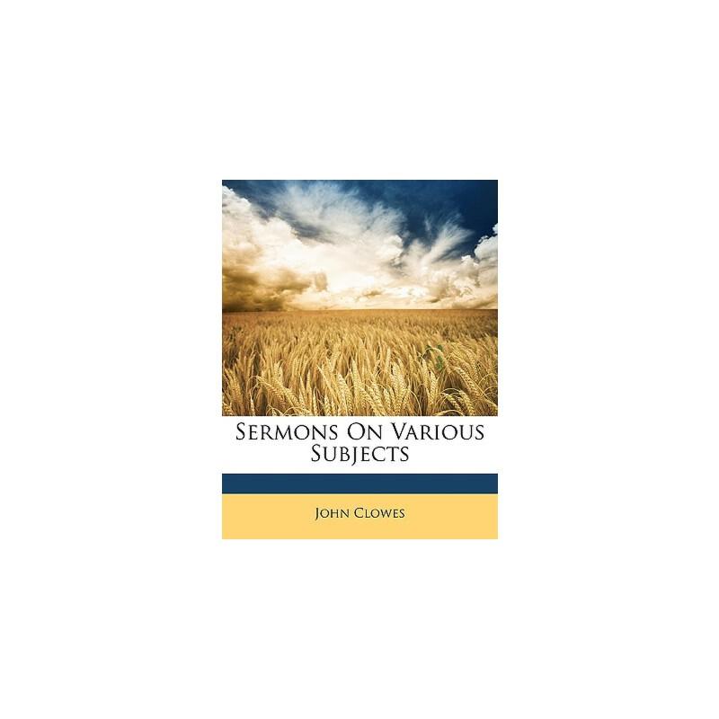 【预订】Sermons on Various Subjects 9781146788984 美国库房发货,通常付款后3-5周到货!