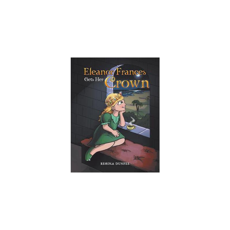 【预订】Eleanor Frances Gets Her Crown 预订商品,需要1-3个月发货,非质量问题不接受退换货。