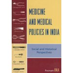 Medicine and Medical Policies in India: Social and Historic