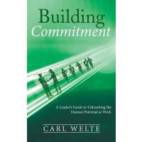 【预订】Building Commitment: A Leader's Guide to Unleashing the