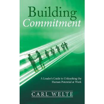 【预订】Building Commitment: A Leader's Guide to Unleashing the Human Potential at Work 预订商品,需要1-3个月发货,非质量问题不接受退换货。