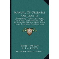 【预订】Manual of Oriental Antiquities: Including the Architect
