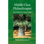 【预订】Middle Class Philanthropist: How Anyone Can Leave a Leg