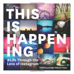 This is Happening: Life Through the Lens