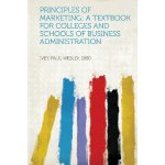 Principles of Marketing; a Textbook for Colleges and Schools of Business Administration [ISBN: 978-1313827850]