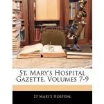 【预订】St. Mary's Hospital Gazette, Volumes 7-9 9781145975026