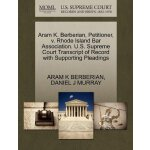 Aram K. Berberian, Petitioner, v. Rhode Island Bar Associat
