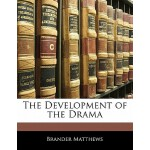 【预订】The Development of the Drama 9781142373979