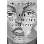 【预订】The Vulnerable Observer: Anthropology That Breaks Your