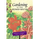 Gardening in the Humid South [ISBN: 978-0807129746]