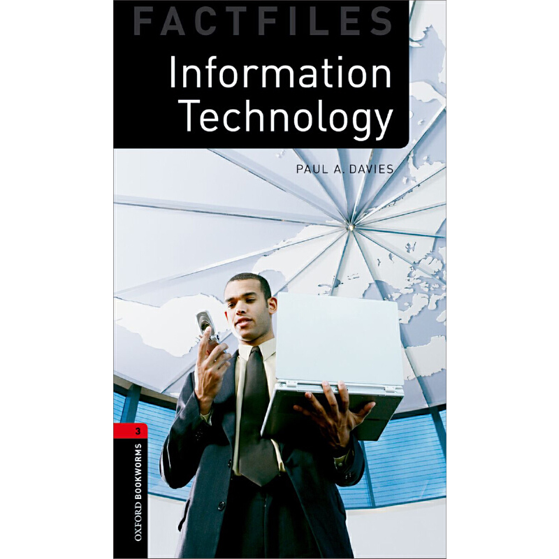 Oxford Bookworms Library Factfiles: Level 3: Information Technology 牛津书虫分级读物3级:信息技术(英文原版)
