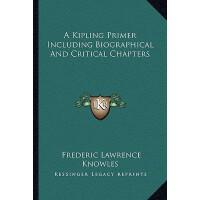 【预订】A Kipling Primer Including Biographical and Critical Cha