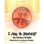 I Am a Penny: Anthony Wright [ISBN: 978-1456555344]