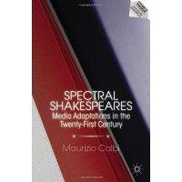 【预订】Spectral Shakespeares: Media Adaptations in the Twenty-
