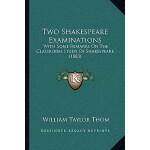 【预订】Two Shakespeare Examinations: With Some Remarks on the