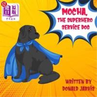 【中商海外直订】Mocha, The Superhero Service Dog