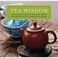 【预订】Tea Wisdom: Inspirational Quotes and Quips about the Wo