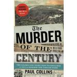 【预订】The Murder of the Century: The Gilded Age Crime That Sc