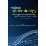 Teaching Epidemiology: A guide for teachers in epidemiology