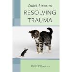 【预订】Quick Steps to Resolving Trauma