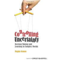 Controlling Uncertainty: Decision Making and Learning in Co