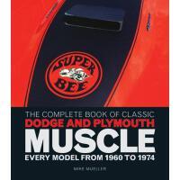 【预订】The Complete Book of Classic Dodge and Plymouth Muscle: