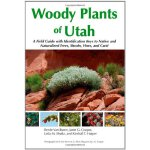 Woody Plants of Utah: A Field Guide with Identification Key