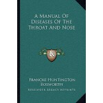 【预订】A Manual of Diseases of the Throat and Nose 97811631190