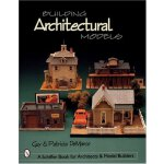 Building Architectural Models [ISBN: 978-0764310713]