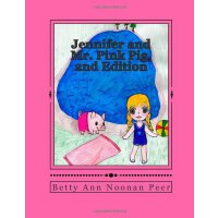 Jennifer and Mr. Pink Pig, 2nd Edition (Adventures with Jen