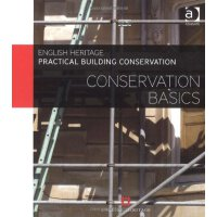 Conservation Basics (Practical Building Conservation) [ISBN
