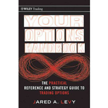 【预订】Your Options Handbook: The Practical Reference and Strategy Guide to Trading Op... 美国库房发货,通常付款后3-5周到货!