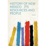 History of New Mexico: Its Resources and People Volume 2 [I