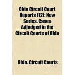 【预订】Ohio Circuit Court Reports Volume 12; New Series. Cases