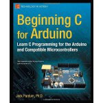 Beginning C for Arduino: Learn C Programming for the Arduin