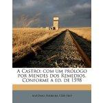 A Castro; com um prólogo por Mendes dos Remedios. Conforme
