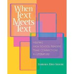 【预订】When Text Meets Text: Helping High School Readers Make