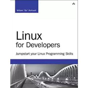 【预订】Linux for Developers: Jumpstart Your Linux Programming Skills 9780134657288 美国库房发货,通常付款后3-5周到货!