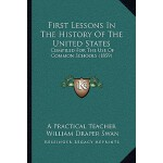 【预订】First Lessons in the History of the United States: Comp