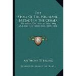【预订】The Story of the Highland Brigade in the Crimea: Founde