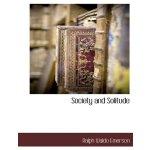 Society and Solitude [ISBN: 978-1116301564]