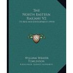 【预订】The North Eastern Railway V2: Its Rise and Development